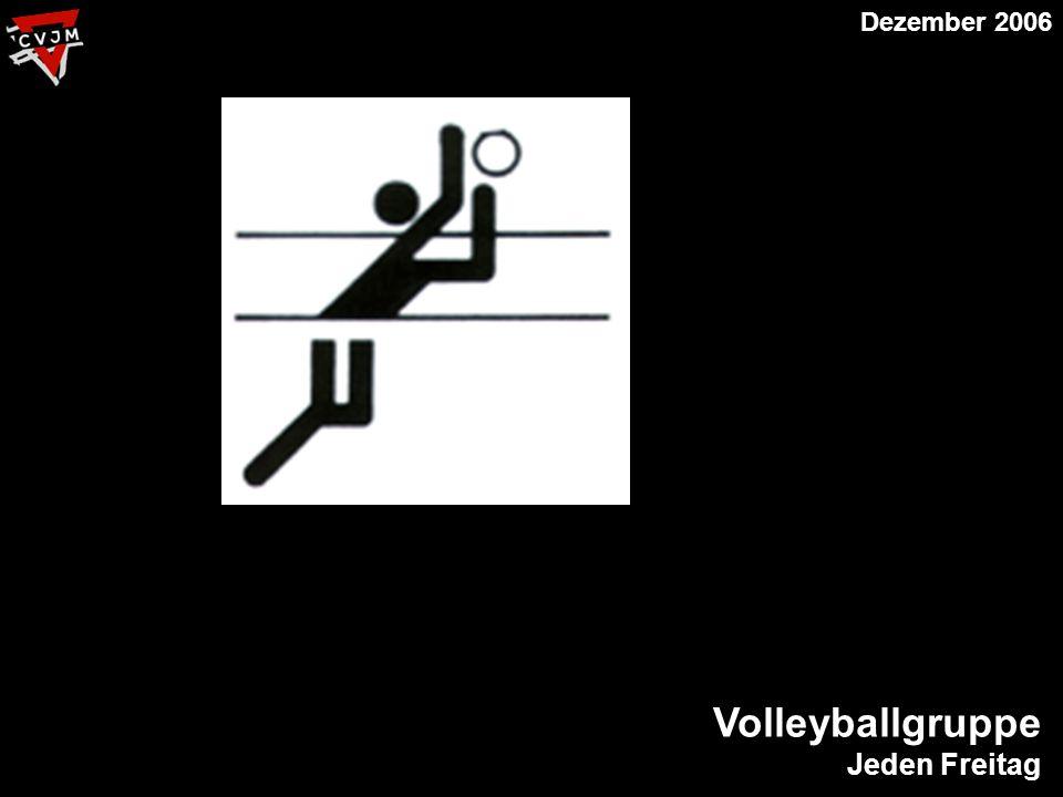 Volleyballgruppe Jeden Freitag Dezember 2006