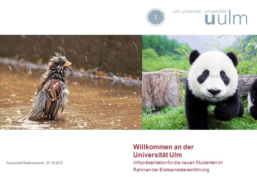Inhalt Willkommen an der Universität Ulm Infopräsentation für die neuen Studenten im Rahmen der Erstsemestereinführung Fachschaft Elektrotechnik | 07.10.2013
