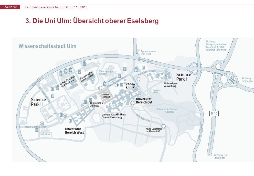Einführungsveranstaltung ESE | 07.10.2013 Seite 10 3. Die Uni Ulm: Übersicht oberer Eselsberg