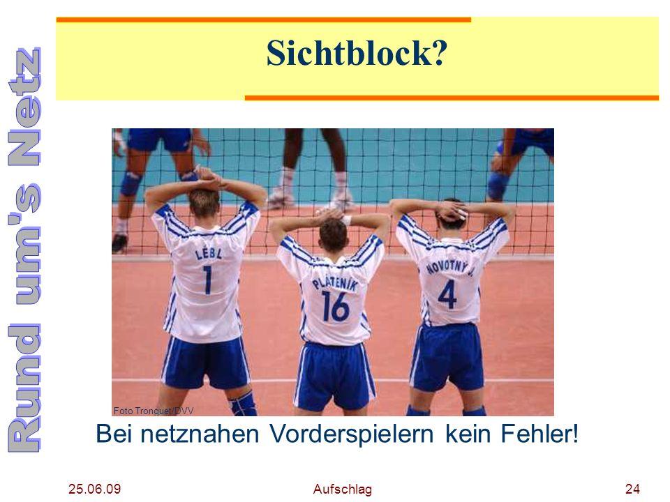 25.06.09 Aufschlag23 Sichtblock ist......wenn netzferne Vorderspieler die Hände zur Körperverbreiterung nutzen.