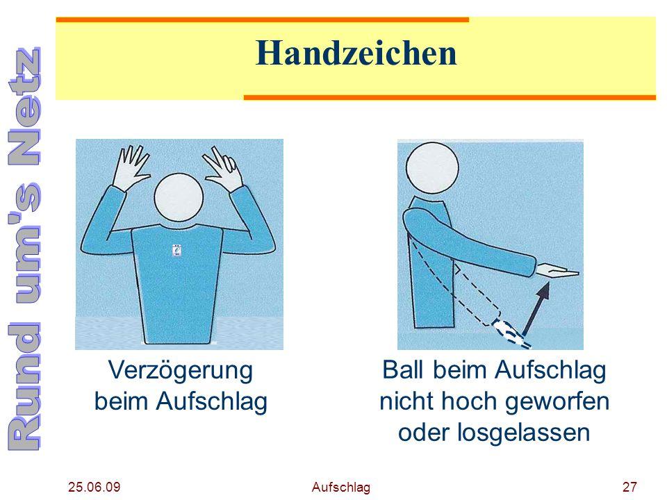 25.06.09 Aufschlag26 Handzeichen Bewilligung des Aufschlags Seite nächster Aufschlag