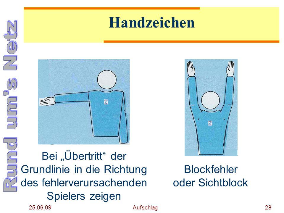 25.06.09 Aufschlag27 Handzeichen Ball beim Aufschlag nicht hoch geworfen oder losgelassen Verzögerung beim Aufschlag