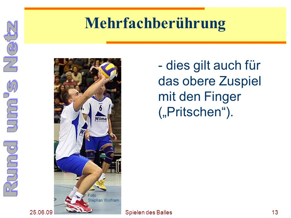 25.06.09 Mehrfachberührung - dies gilt auch für das obere Zuspiel mit den Finger (Pritschen). Foto Stephan Wolfram 13Spielen des Balles