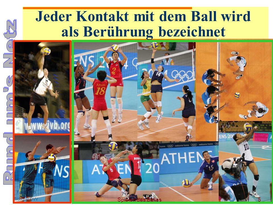 25.06.09 Fotos FIVB Tronquet/DVV Jeder Kontakt mit dem Ball wird als Berührung bezeichnet 5Spielen des Balles