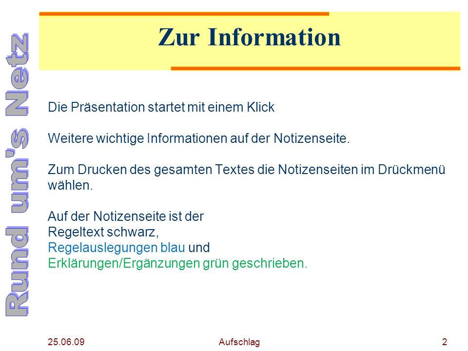 25.06.09 Aufschlag2 Zur Information Die Präsentation startet mit einem Klick Weitere wichtige Informationen auf der Notizenseite. Zum Drucken des gesa