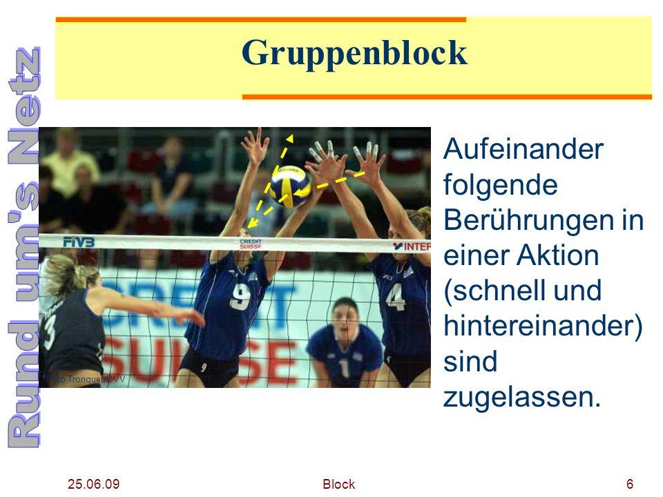 25.06.09 Block6 Gruppenblock Aufeinander folgende Berührungen in einer Aktion (schnell und hintereinander) sind zugelassen. Foto Tronquet/DVV