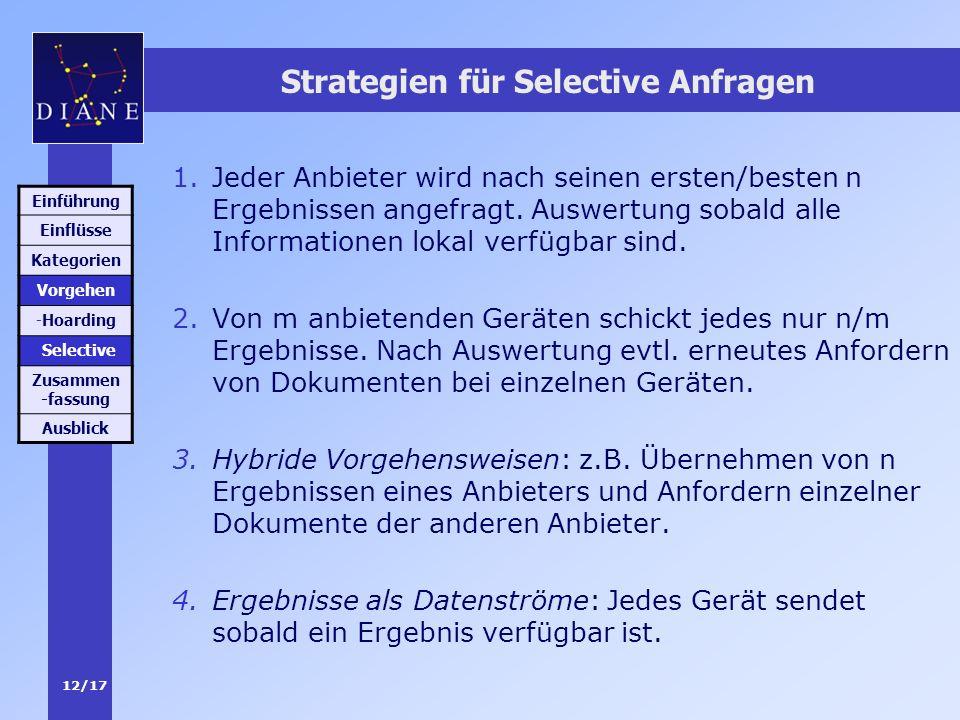 12/17 Strategien für Selective Anfragen 1.Jeder Anbieter wird nach seinen ersten/besten n Ergebnissen angefragt. Auswertung sobald alle Informationen