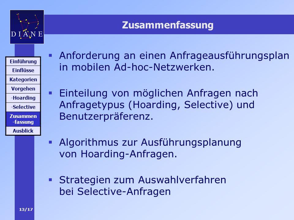 13/17 Zusammenfassung Anforderung an einen Anfrageausführungsplan in mobilen Ad-hoc-Netzwerken. Einteilung von möglichen Anfragen nach Anfragetypus (H