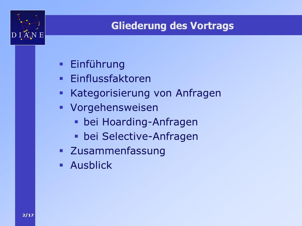 3/17 Motivation Bisher in DIANE betrachtet: Basisdienste Einführung Einflüsse Kategorien Vorgehen -Hoarding -Selective Zusammen -fassung Ausblick Unterlagen zur DB-Vorlesung.