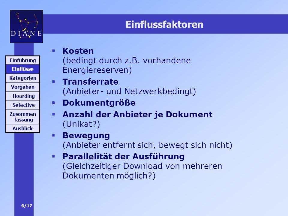 6/17 Einflussfaktoren Kosten (bedingt durch z.B. vorhandene Energiereserven) Transferrate (Anbieter- und Netzwerkbedingt) Dokumentgröße Anzahl der Anb
