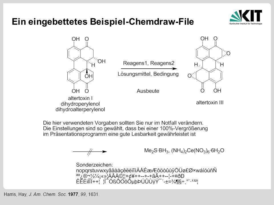 Ein eingebettetes Beispiel-Chemdraw-File Harris, Hay, J. Am. Chem. Soc. 1977, 99, 1631.