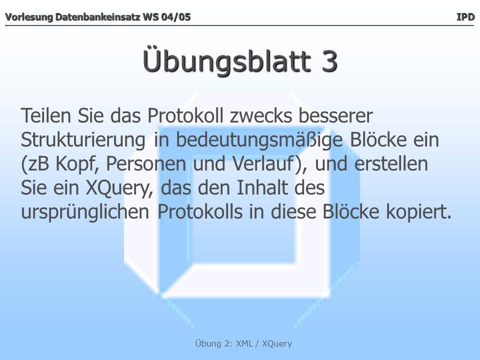 Vorlesung Datenbankeinsatz WS 04/05 IPD Übung 2: XML / XQuery Übungsblatt 3 declare function local:bemCheck( $p ) {if (compare($p/@bemerkung, ) = 1) then {$p/*} else {$p/*} }; declare function local:identCheck( $p ) {if (compare($p/@ident, ) = 1) then $p else local:bemCheck($p) };