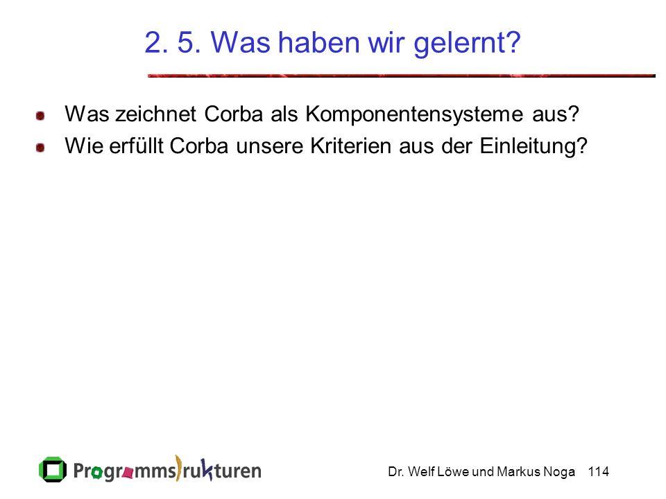 Dr. Welf Löwe und Markus Noga114 2. 5. Was haben wir gelernt.
