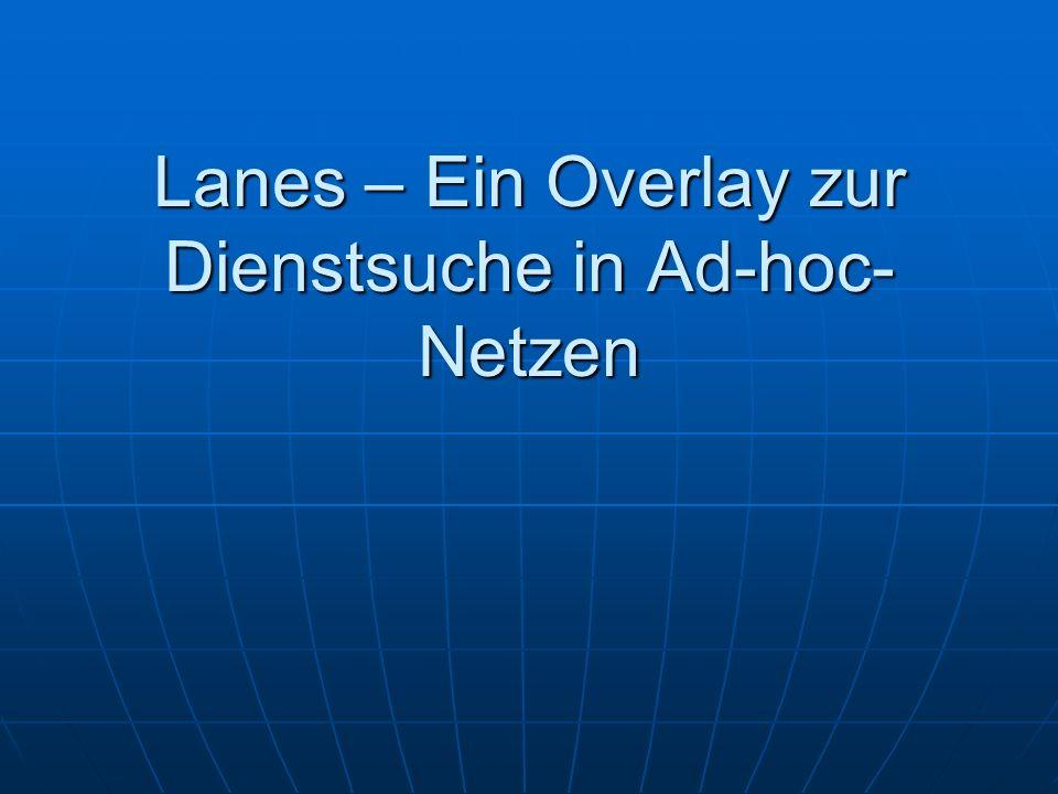 Lanes – Ein Overlay zur Dienstsuche in Ad-hoc- Netzen