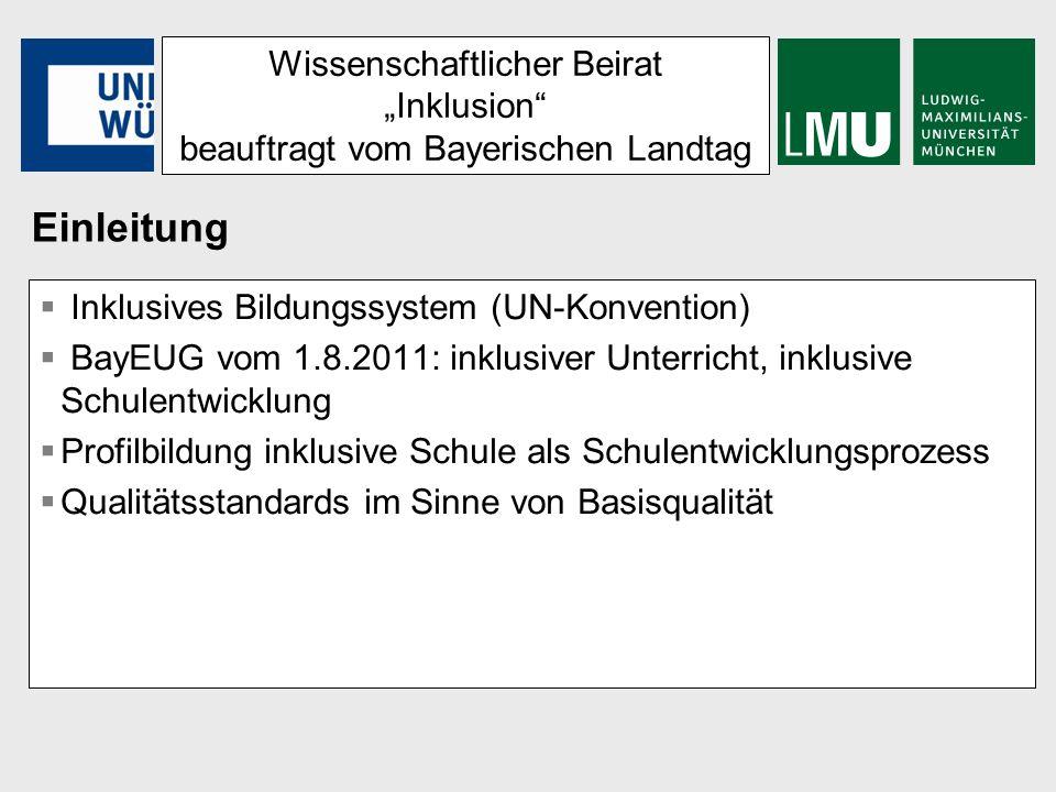 Wissenschaftlicher Beirat Inklusion beauftragt vom Bayerischen Landtag Inklusives Bildungssystem (UN-Konvention) BayEUG vom 1.8.2011: inklusiver Unter