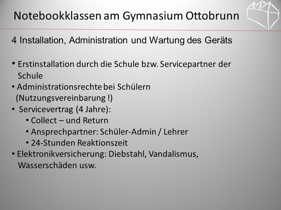 Notebookklassen am Gymnasium Ottobrunn 4 Installation, Administration und Wartung des Geräts Erstinstallation durch die Schule bzw.