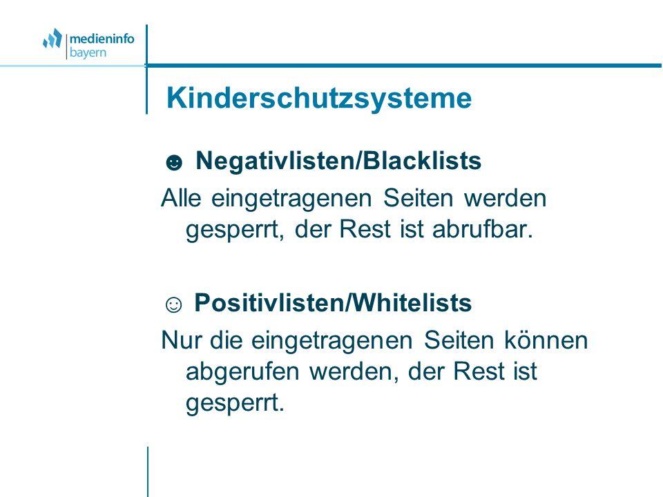 Kinderschutzsysteme Negativlisten/Blacklists Alle eingetragenen Seiten werden gesperrt, der Rest ist abrufbar.