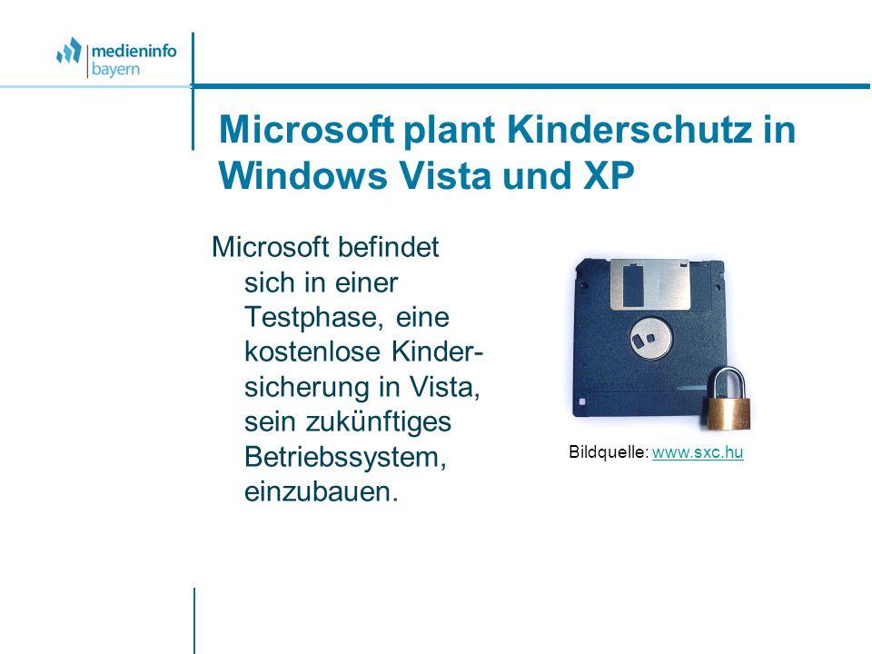 Microsoft plant Kinderschutz in Windows Vista und XP Microsoft befindet sich in einer Testphase, eine kostenlose Kinder- sicherung in Vista, sein zukünftiges Betriebssystem, einzubauen.