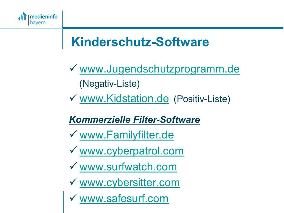 Kinderschutz-Software www.Jugendschutzprogramm.de (Negativ-Liste) www.Kidstation.de (Positiv-Liste) www.Kidstation.de Kommerzielle Filter-Software www.Familyfilter.de www.cyberpatrol.com www.surfwatch.com www.cybersitter.com www.safesurf.com