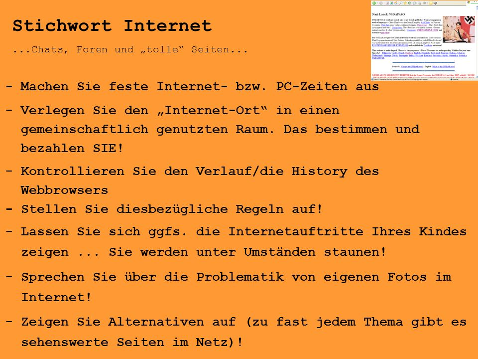 Stichwort Internet...Chats, Foren und tolle Seiten... - Machen Sie feste Internet- bzw. PC-Zeiten aus - Verlegen Sie den Internet-Ort in einen gemeins