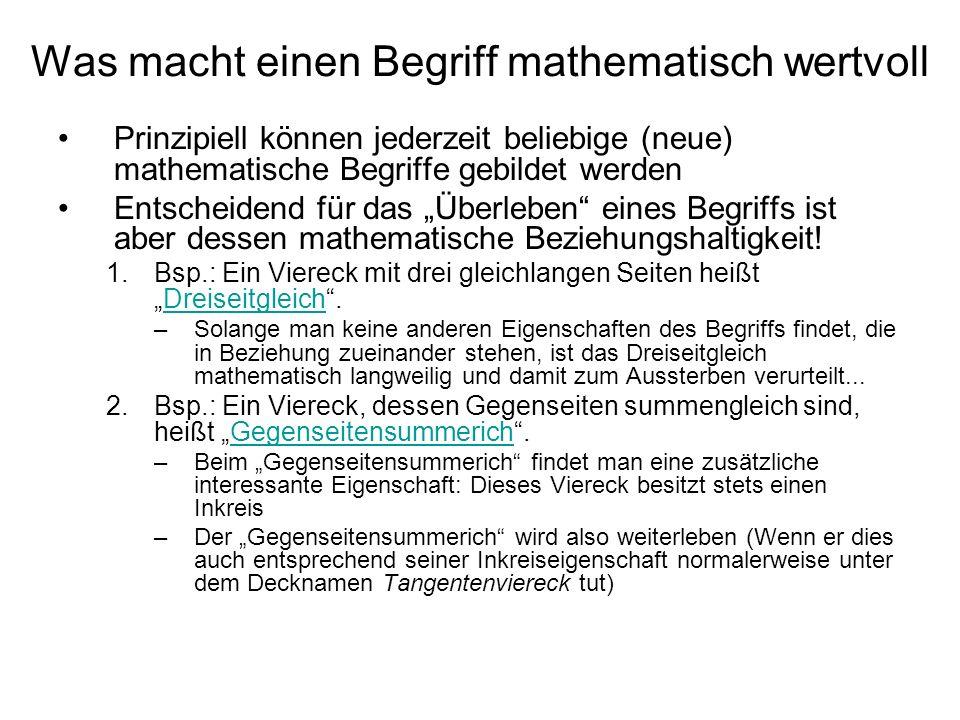 Was macht einen Begriff mathematisch wertvoll Prinzipiell können jederzeit beliebige (neue) mathematische Begriffe gebildet werden Entscheidend für da