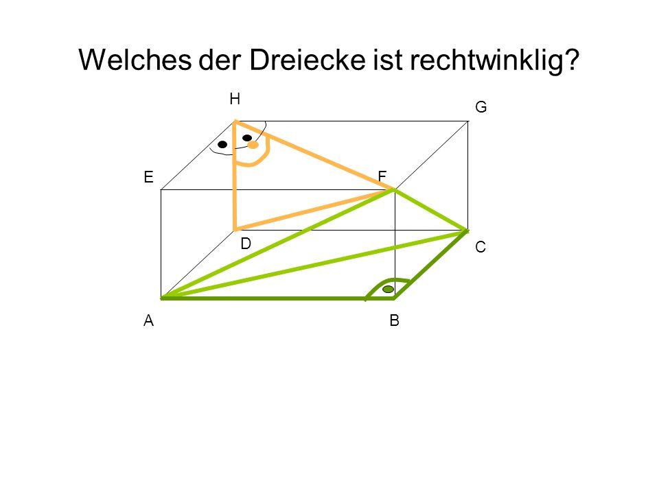 Welches der Dreiecke ist rechtwinklig? BA EF H G C D