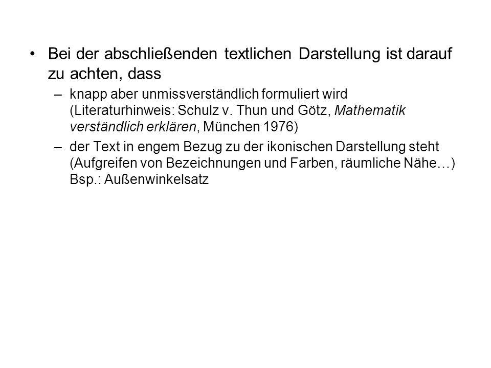Bei der abschließenden textlichen Darstellung ist darauf zu achten, dass –knapp aber unmissverständlich formuliert wird (Literaturhinweis: Schulz v. T