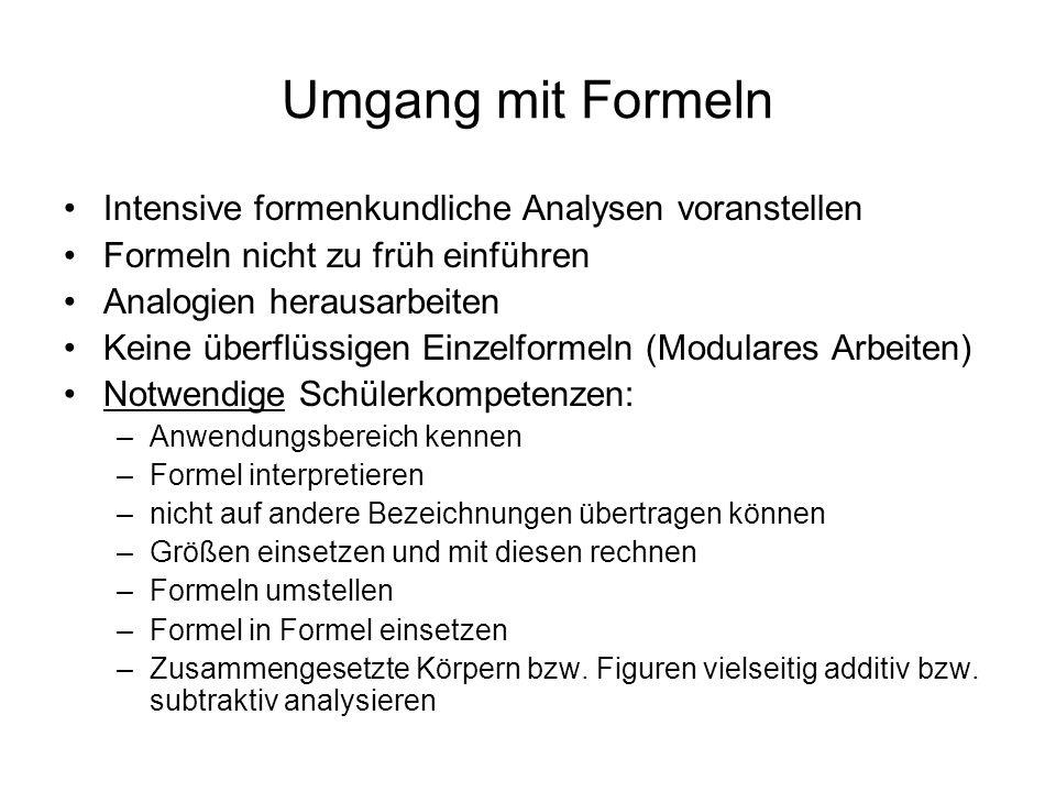 Umgang mit Formeln Intensive formenkundliche Analysen voranstellen Formeln nicht zu früh einführen Analogien herausarbeiten Keine überflüssigen Einzel