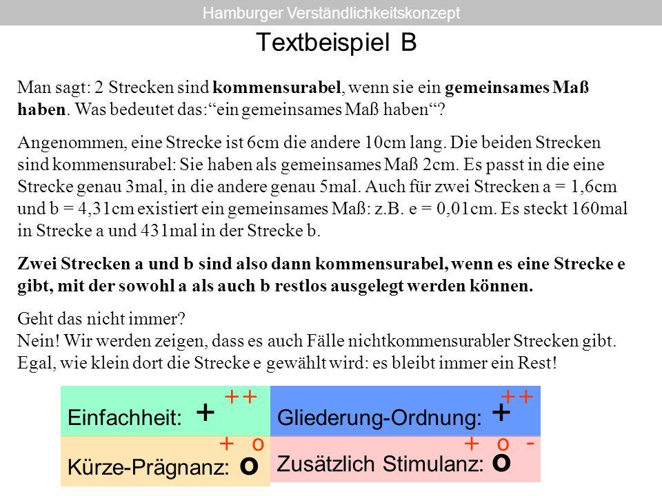 Textbeispiel B Man sagt: 2 Strecken sind kommensurabel, wenn sie ein gemeinsames Maß haben. Was bedeutet das:ein gemeinsames Maß haben? Angenommen, ei
