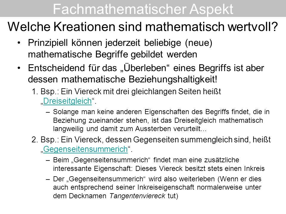 Prinzipiell können jederzeit beliebige (neue) mathematische Begriffe gebildet werden Entscheidend für das Überleben eines Begriffs ist aber dessen mat