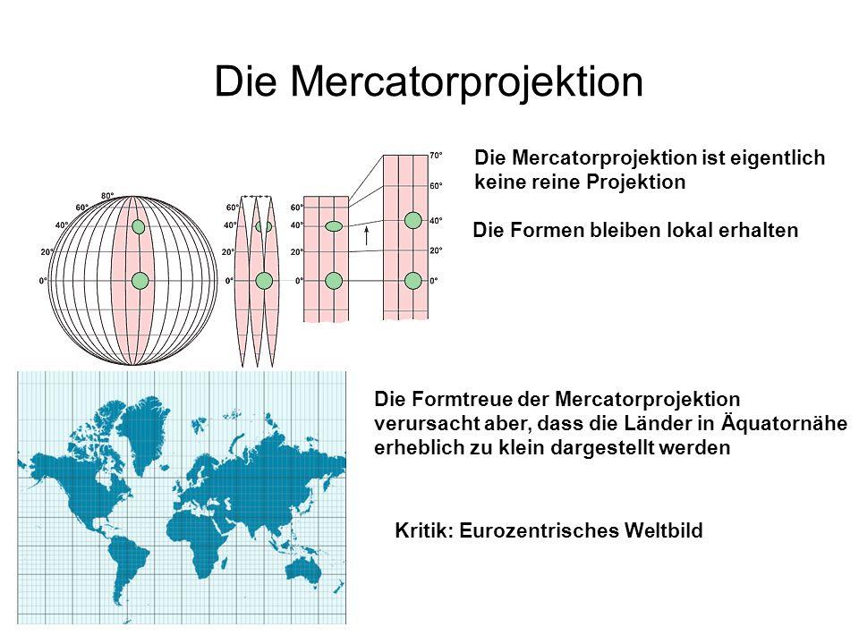 Die Mercatorprojektion Die Mercatorprojektion ist eigentlich keine reine Projektion Die Formtreue der Mercatorprojektion verursacht aber, dass die Län