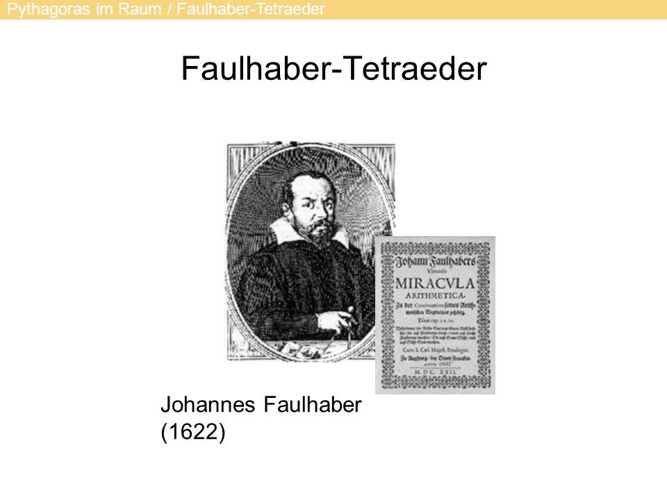 Faulhaber-Tetraeder Johannes Faulhaber (1622) Pythagoras im Raum / Faulhaber-Tetraeder