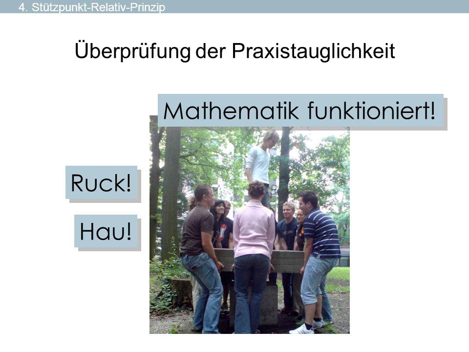 Überprüfung der Praxistauglichkeit Hau! Ruck! Mathematik funktioniert! 4. Stützpunkt-Relativ-Prinzip