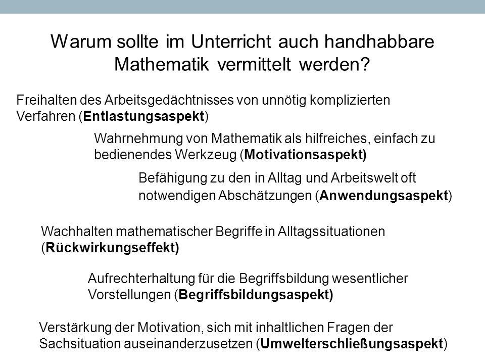Warum sollte im Unterricht auch handhabbare Mathematik vermittelt werden? Freihalten des Arbeitsgedächtnisses von unnötig komplizierten Verfahren (Ent
