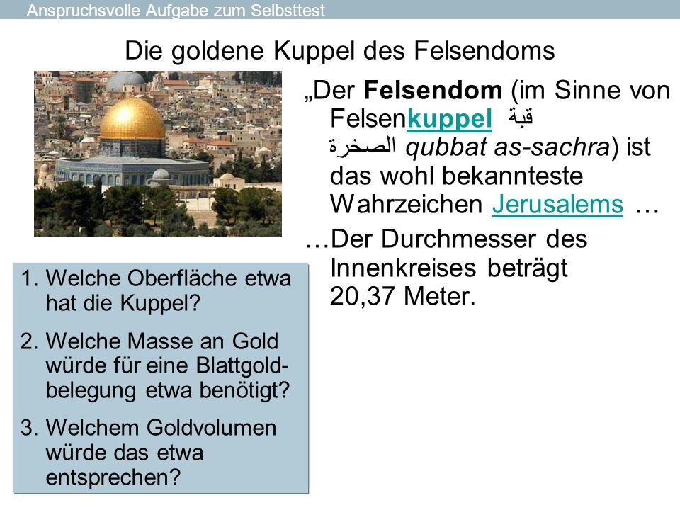 Die goldene Kuppel des Felsendoms Der Felsendom (im Sinne von Felsenkuppel قبة الصخرة qubbat as-sachra) ist das wohl bekannteste Wahrzeichen Jerusalem