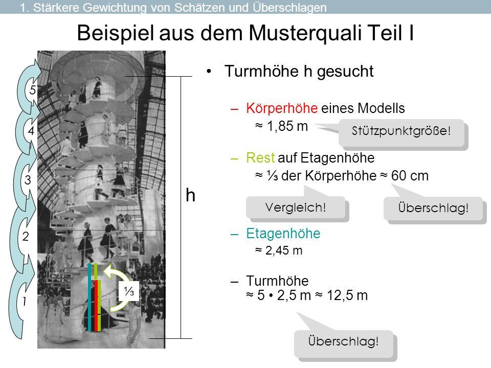 Beispiel aus dem Musterquali Teil I Turmhöhe h gesucht –Körperhöhe eines Modells 1,85 m –Rest auf Etagenhöhe der Körperhöhe 60 cm –Etagenhöhe 2,45 m –