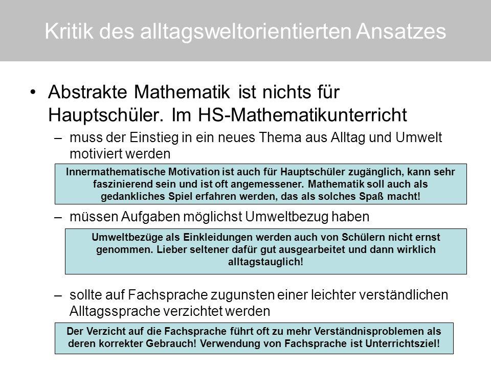 Abstrakte Mathematik ist nichts für Hauptschüler. Im HS-Mathematikunterricht –muss der Einstieg in ein neues Thema aus Alltag und Umwelt motiviert wer