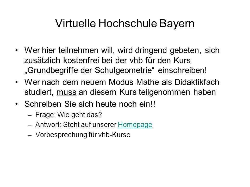 Virtuelle Hochschule Bayern Wer hier teilnehmen will, wird dringend gebeten, sich zusätzlich kostenfrei bei der vhb für den Kurs Grundbegriffe der Sch