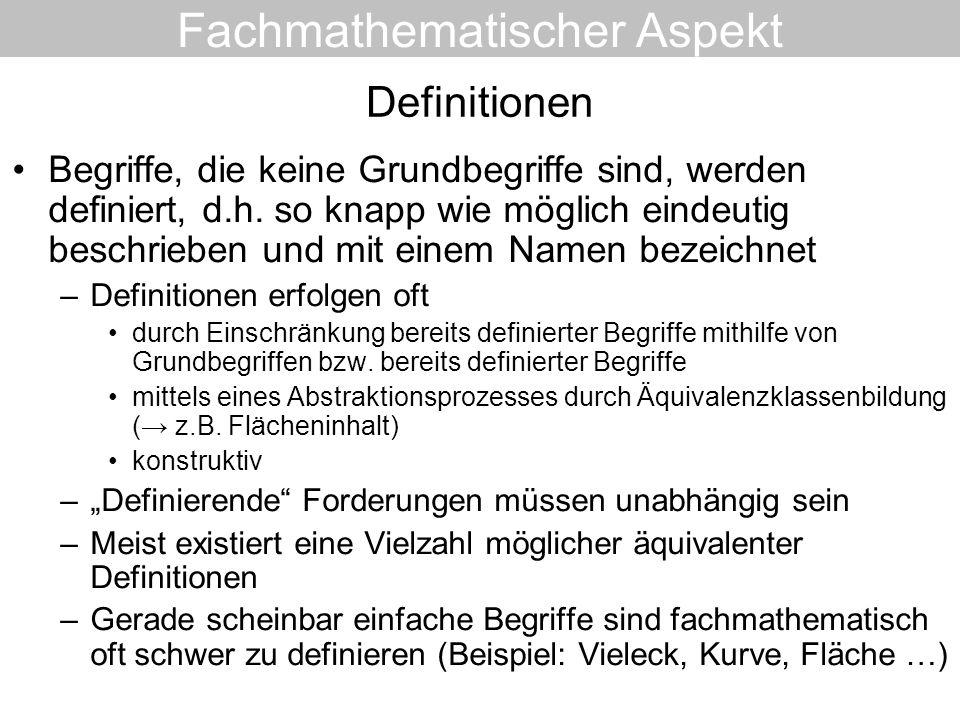 Definitionen Begriffe, die keine Grundbegriffe sind, werden definiert, d.h. so knapp wie möglich eindeutig beschrieben und mit einem Namen bezeichnet