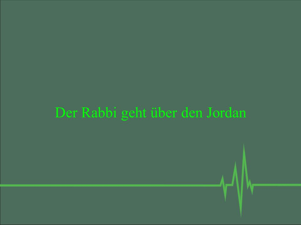 Der Rabbi geht über den Jordan