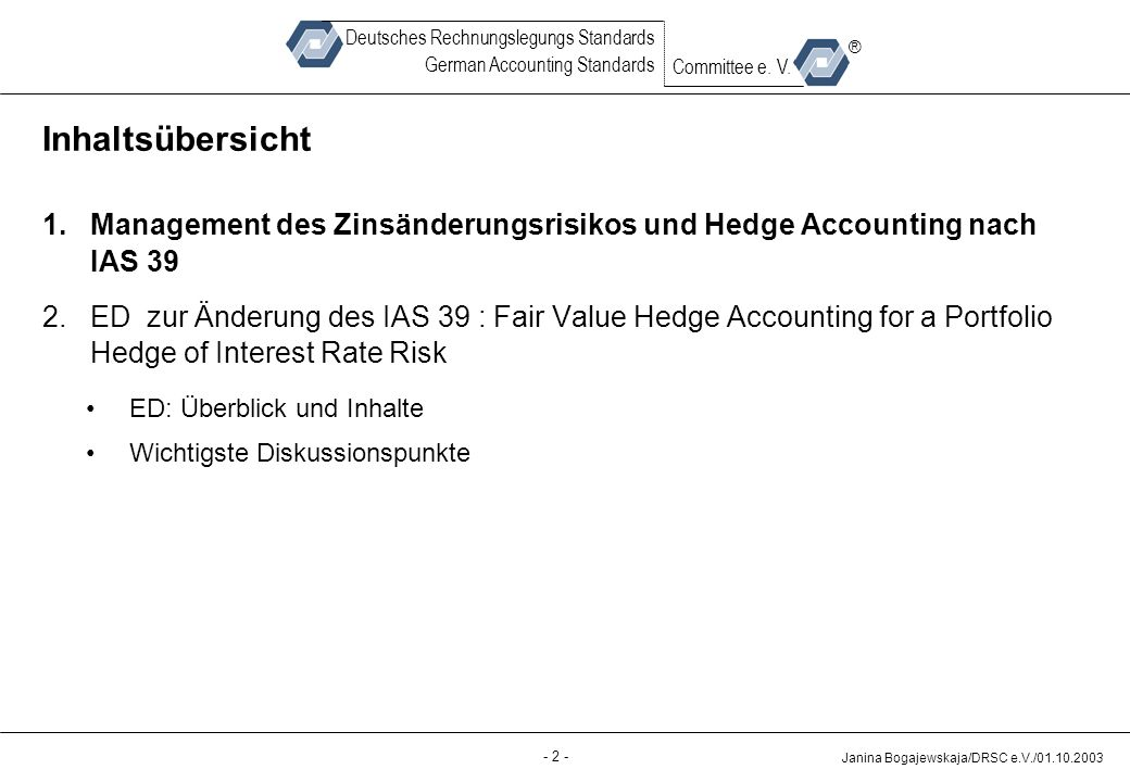Back-up - 2 - Janina Bogajewskaja/DRSC e.V./01.10.2003 Deutsches Rechnungslegungs Standards German Accounting Standards Committee e. V. ® Inhaltsübers