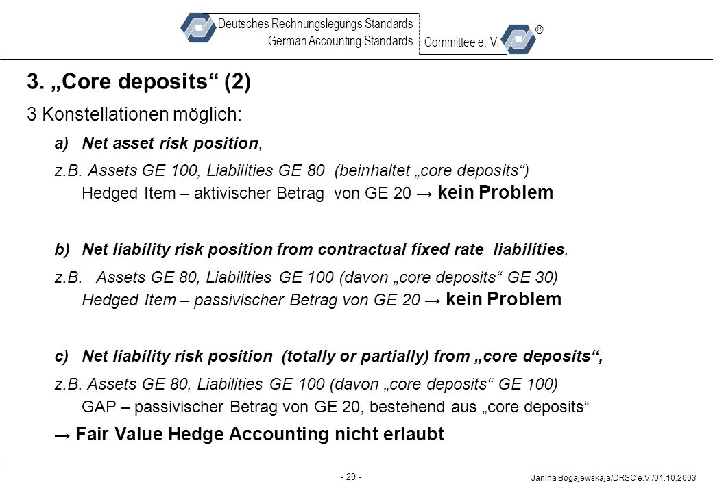 Back-up - 29 - Janina Bogajewskaja/DRSC e.V./01.10.2003 Deutsches Rechnungslegungs Standards German Accounting Standards Committee e. V. ® 3. Core dep