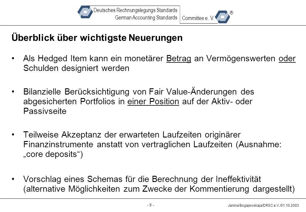 Back-up - 9 - Janina Bogajewskaja/DRSC e.V./01.10.2003 Deutsches Rechnungslegungs Standards German Accounting Standards Committee e.