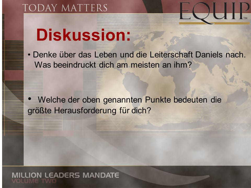 Diskussion: Denke über das Leben und die Leiterschaft Daniels nach. Was beeindruckt dich am meisten an ihm? Welche der oben genannten Punkte bedeuten