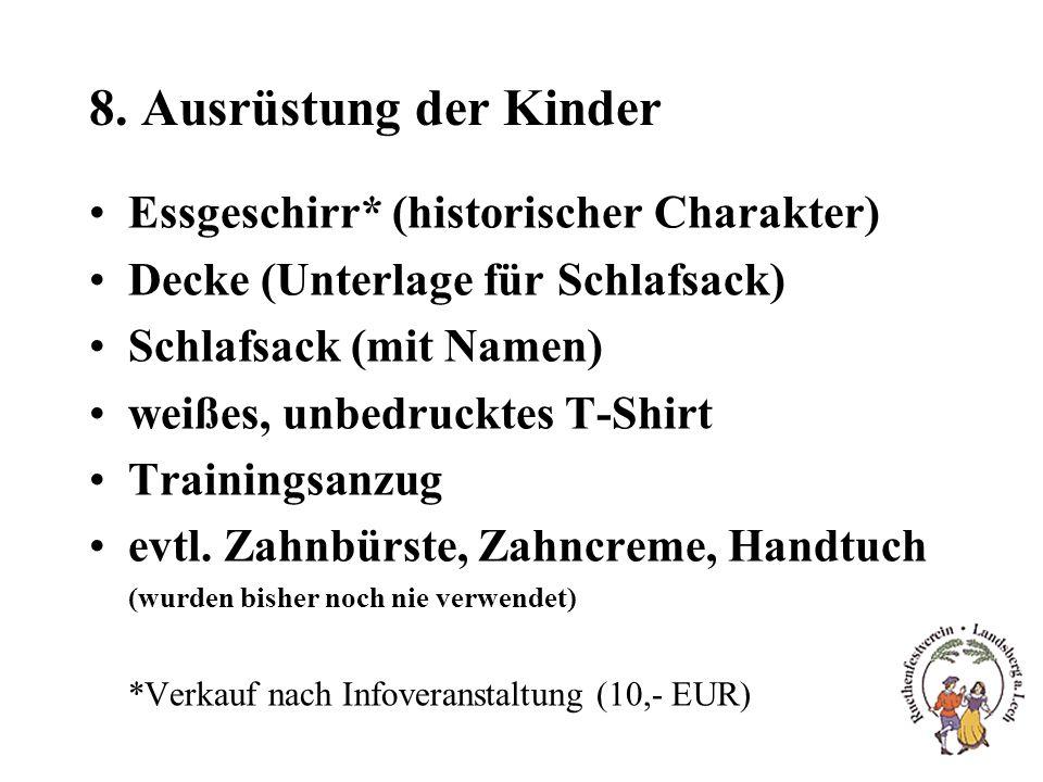 8. Ausrüstung der Kinder Essgeschirr* (historischer Charakter) Decke (Unterlage für Schlafsack) Schlafsack (mit Namen) weißes, unbedrucktes T-Shirt Tr