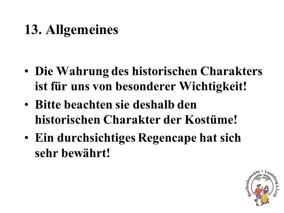 13. Allgemeines Die Wahrung des historischen Charakters ist für uns von besonderer Wichtigkeit.