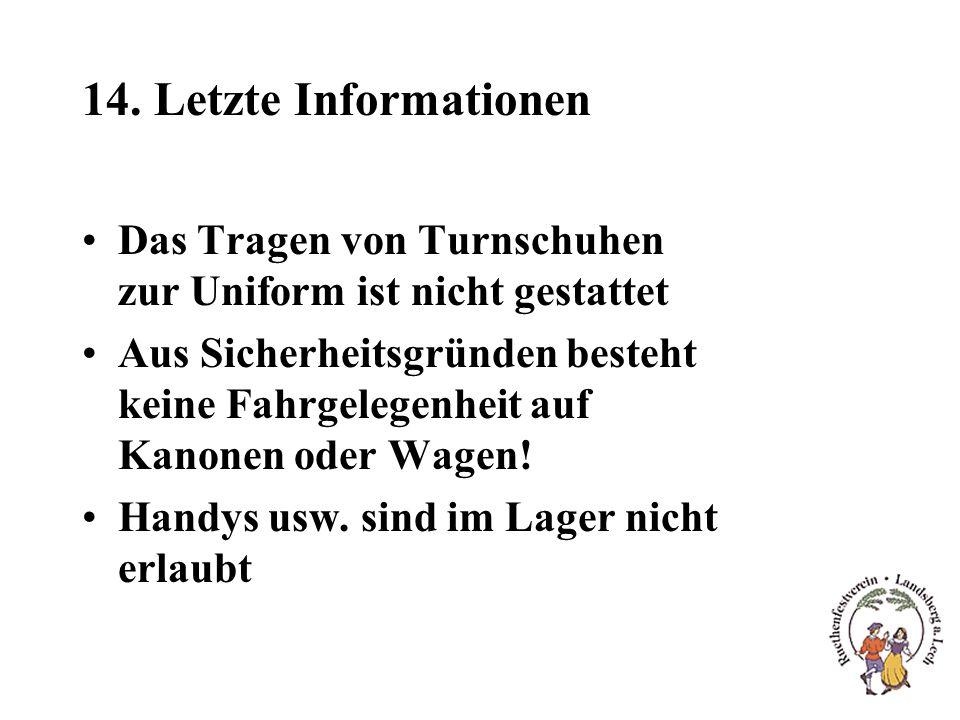 14. Letzte Informationen Das Tragen von Turnschuhen zur Uniform ist nicht gestattet Aus Sicherheitsgründen besteht keine Fahrgelegenheit auf Kanonen o