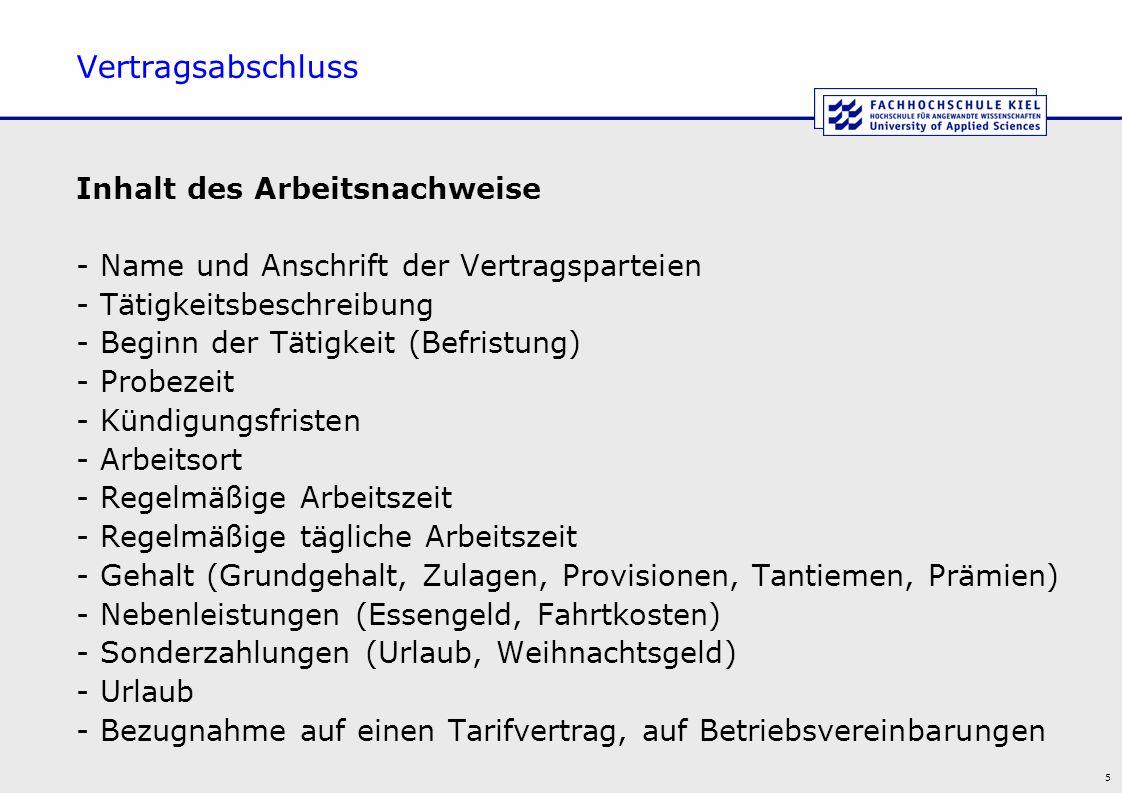 5 Vertragsabschluss Inhalt des Arbeitsnachweise - Name und Anschrift der Vertragsparteien - Tätigkeitsbeschreibung - Beginn der Tätigkeit (Befristung)