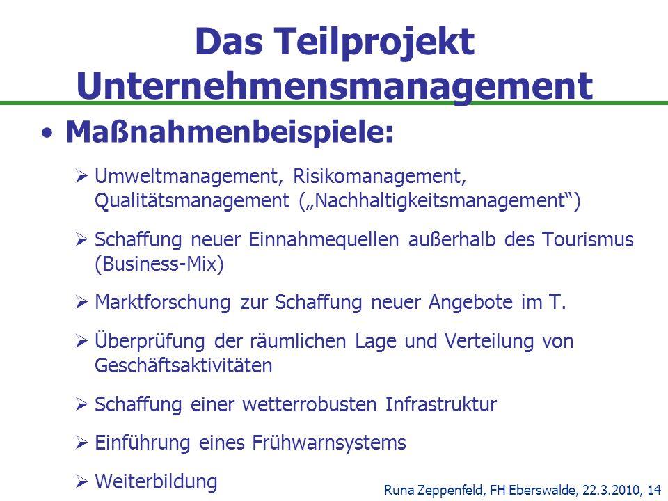 Das Teilprojekt Unternehmensmanagement Maßnahmenbeispiele: Umweltmanagement, Risikomanagement, Qualitätsmanagement (Nachhaltigkeitsmanagement) Schaffu