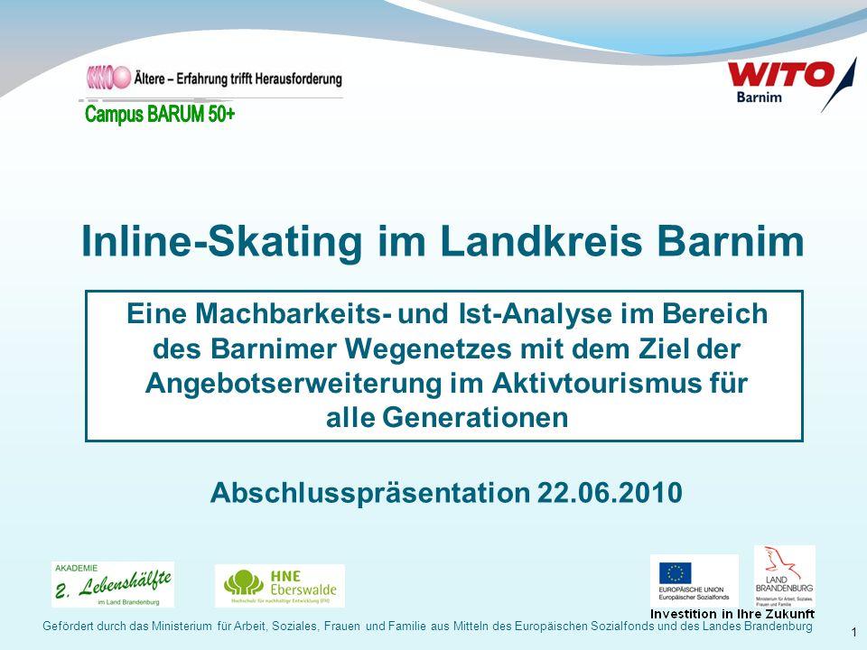 1 Eine Machbarkeits- und Ist-Analyse im Bereich des Barnimer Wegenetzes mit dem Ziel der Angebotserweiterung im Aktivtourismus für alle Generationen I